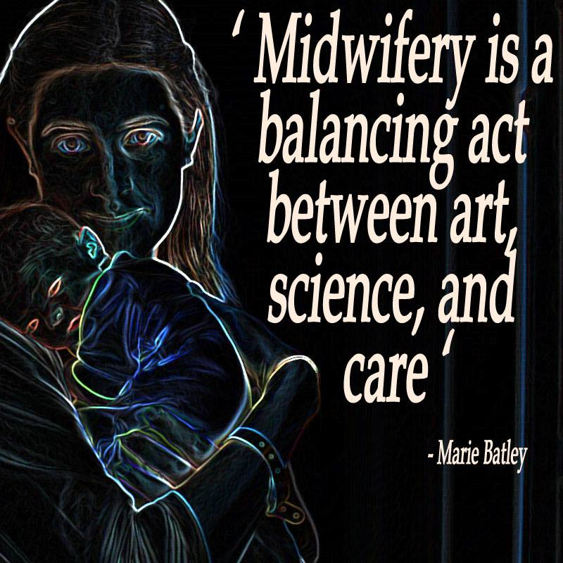Midwifery - art, science, care - quote